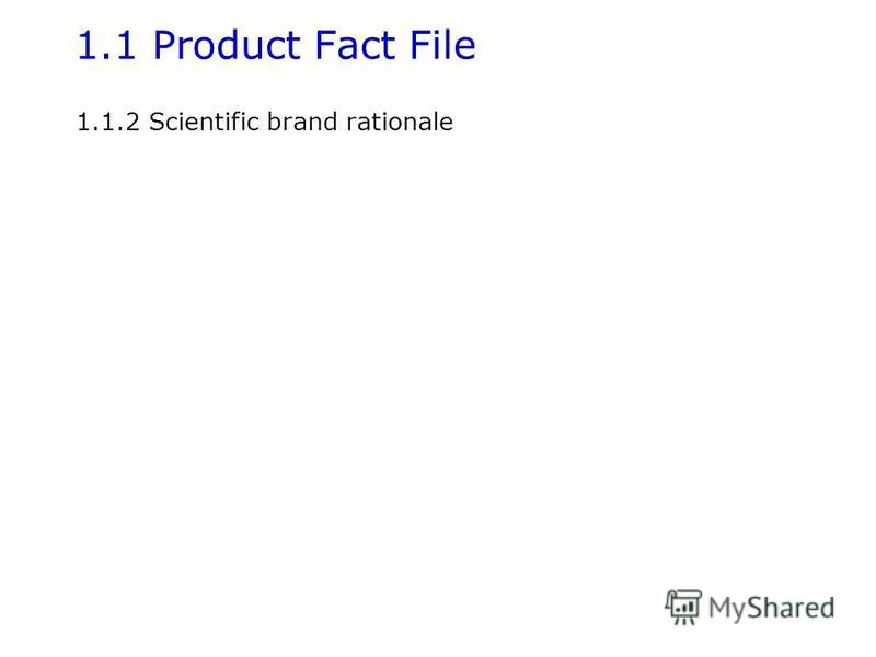 1.1 Product Fact File 1.1.2 Scientific brand rationale