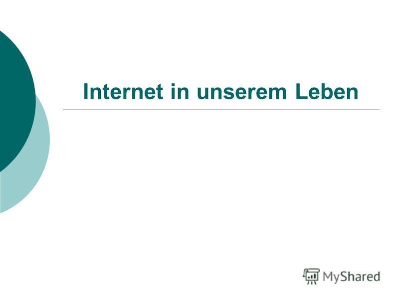 Internet in unserem Leben