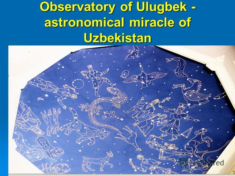 Observatory of Ulugbek - astronomical miracle of Uzbekistan