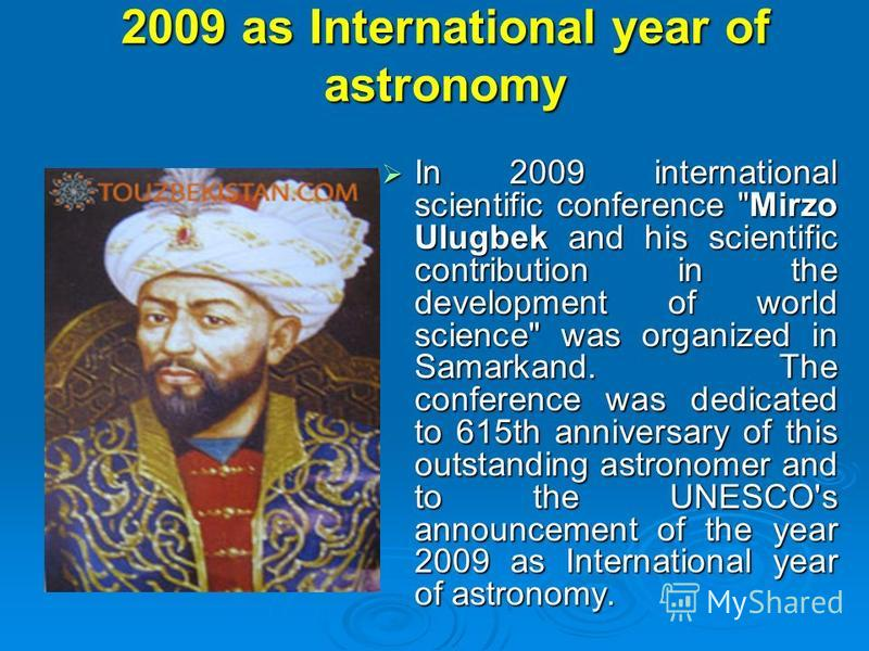 2009 as International year of astronomy In 2009 international scientific conference
