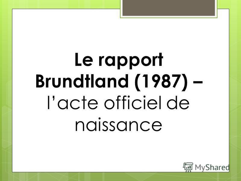 Le rapport Brundtland (1987) – lacte officiel de naissance