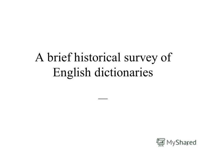 3 A brief historical survey of English dictionaries __