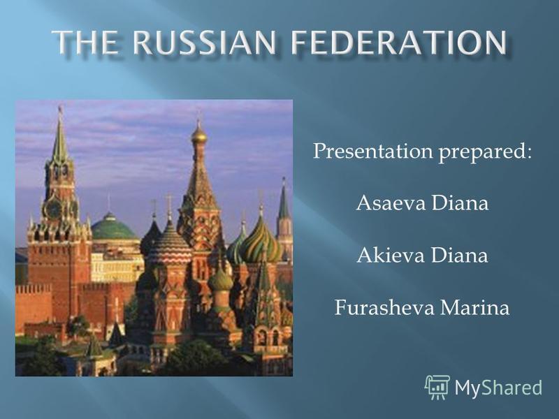 Presentation prepared: Asaeva Diana Akieva Diana Furasheva Marina