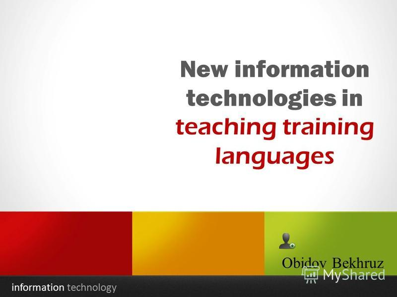 information technology New information technologies in teaching training languages Obidov Bekhruz