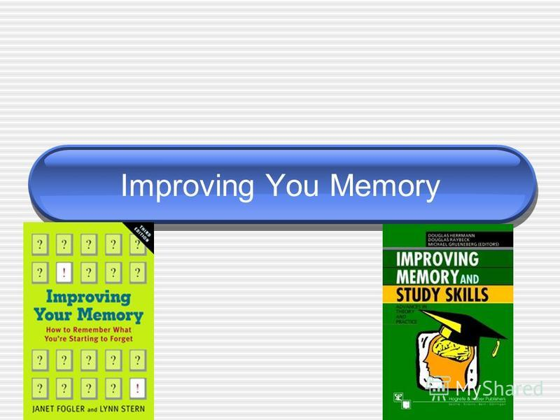 Improving You Memory