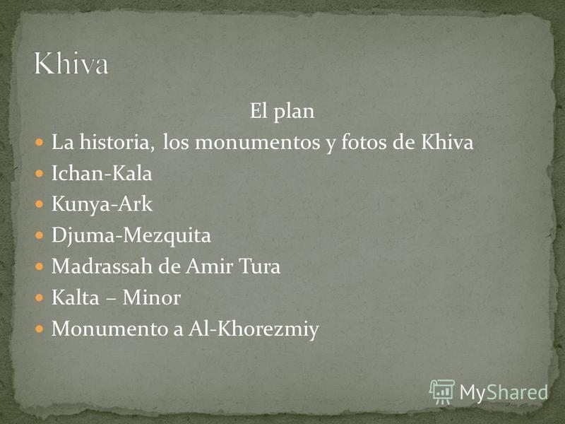 El plan La historia, los monumentos y fotos de Khiva Ichan-Kala Kunya-Ark Djuma-Mezquita Madrassah de Amir Tura Kalta – Minor Monumento a Al-Khorezmiy