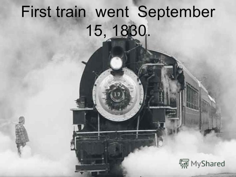 First train went September 15, 1830.