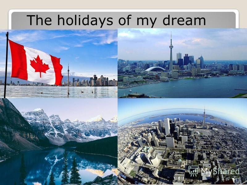 The holidays of my dream