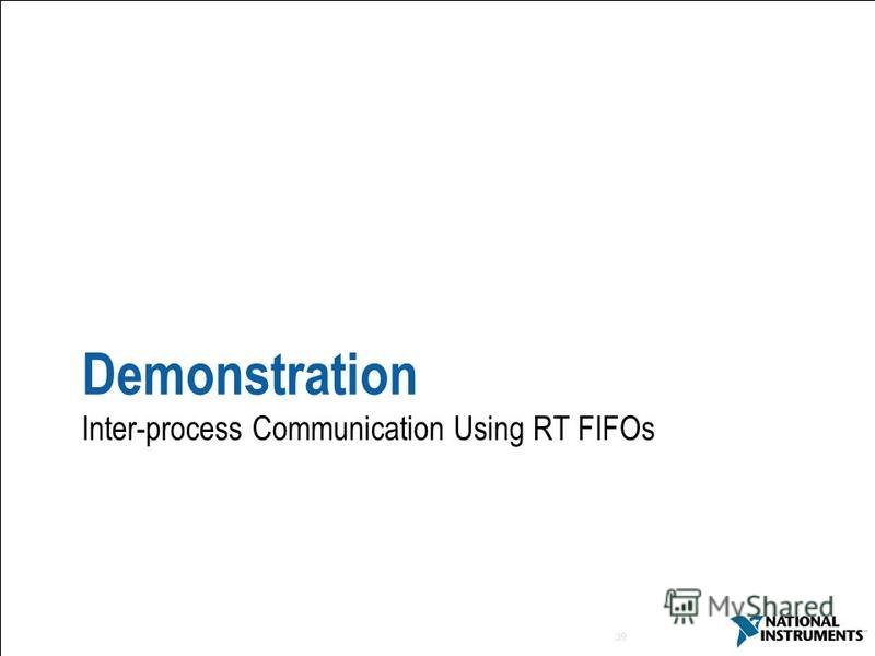 39 Demonstration Inter-process Communication Using RT FIFOs