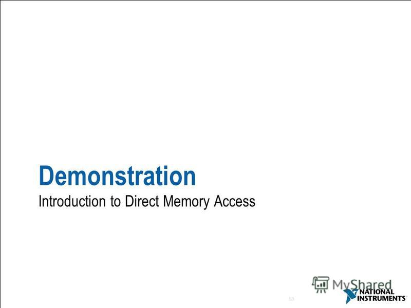 59 Demonstration Introduction to Direct Memory Access