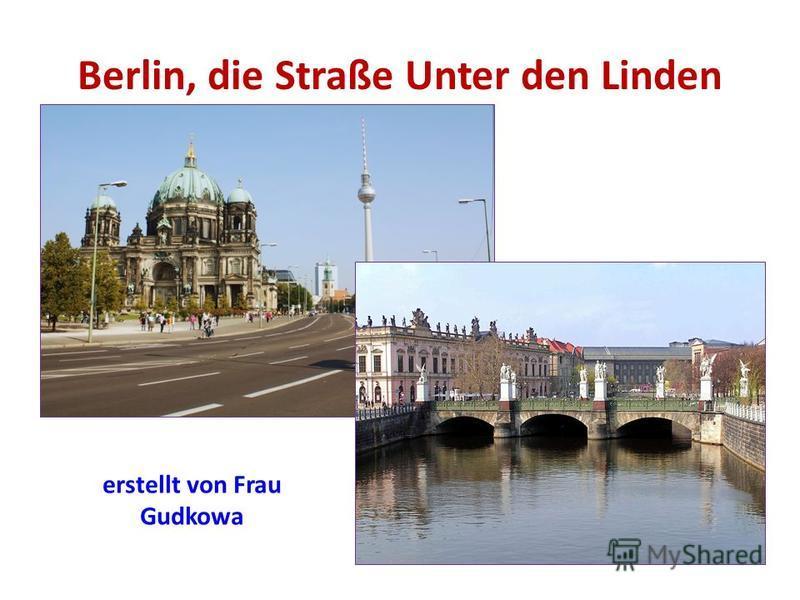 Berlin, die Straße Unter den Linden erstellt von Frau Gudkowa