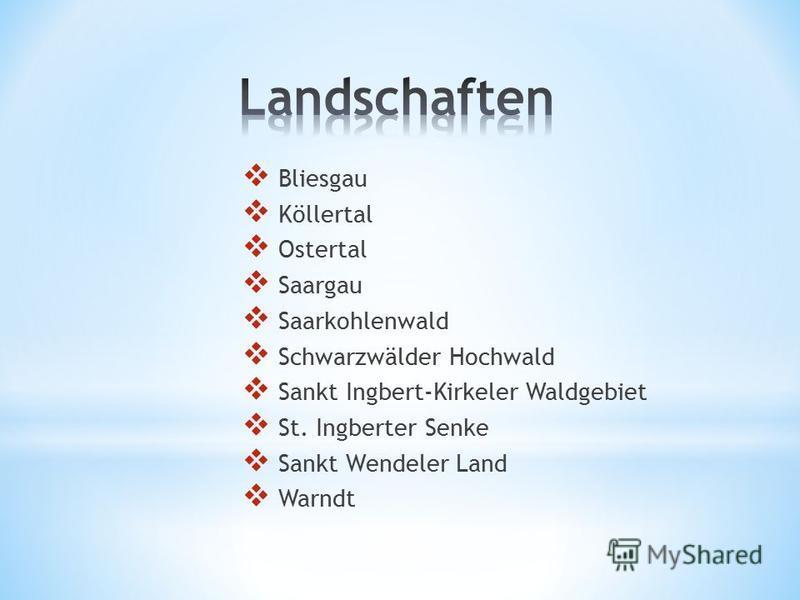 Bliesgau Köllertal Ostertal Saargau Saarkohlenwald Schwarzwälder Hochwald Sankt Ingbert-Kirkeler Waldgebiet St. Ingberter Senke Sankt Wendeler Land Warndt