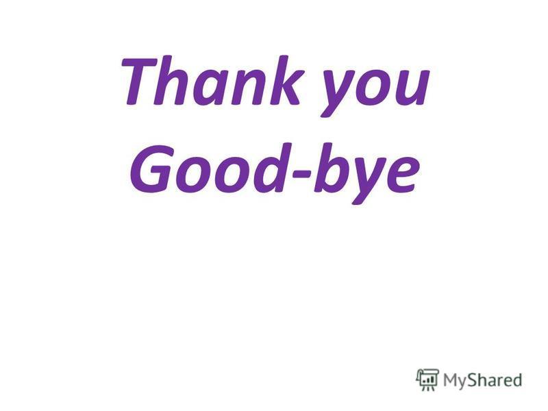 Thank you Good-bye