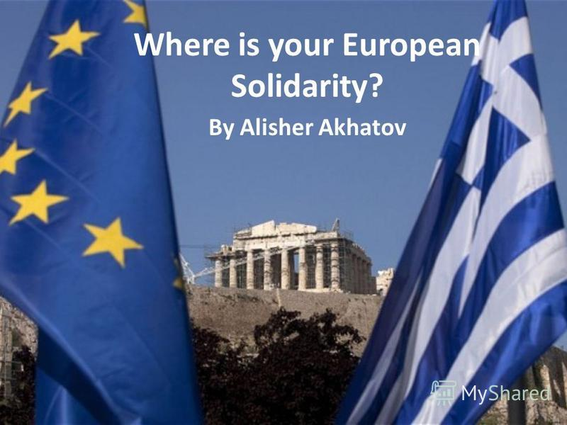 Where is your European Solidarity? By Alisher Akhatov