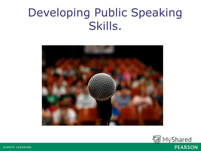 Developing Public Speaking Skills.