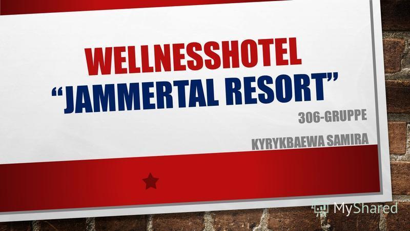 WELLNESSHOTEL JAMMERTAL RESORT 306-GRUPPE KYRYKBAEWA SAMIRA
