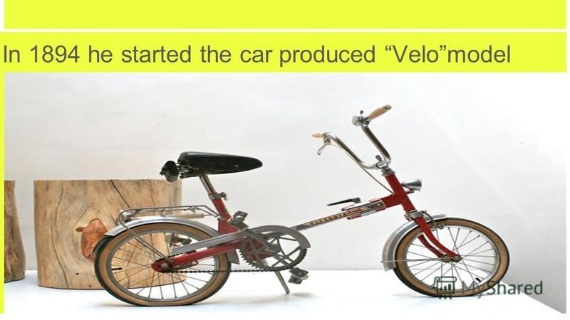 In 1894 he started the car produced Velomodel