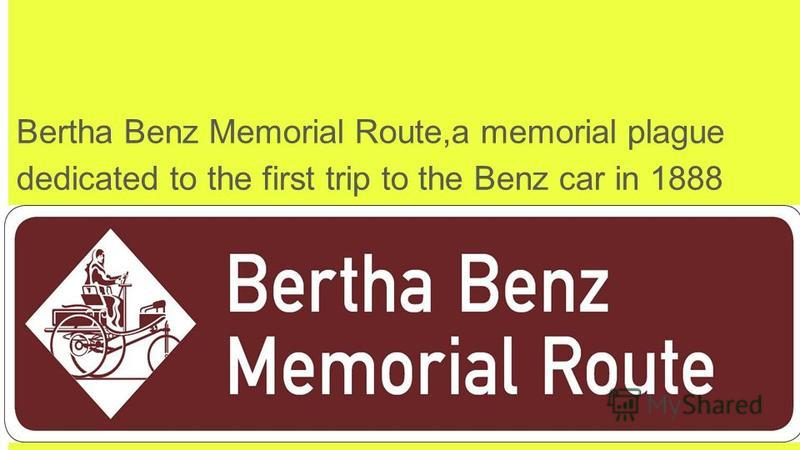 Bertha Benz Memorial Route,a memorial plague dedicated to the first trip to the Benz car in 1888