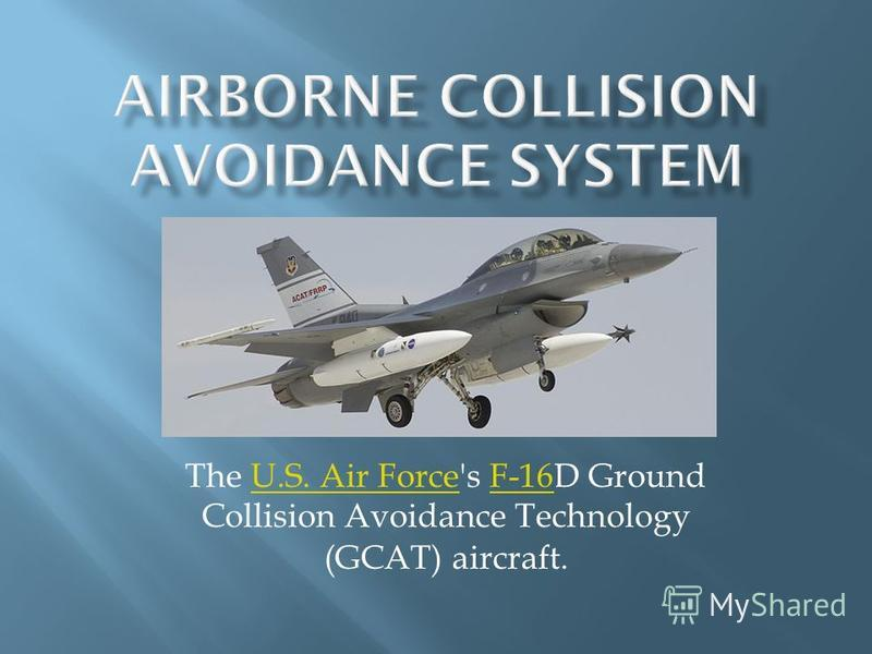 The U.S. Air Force's F-16D Ground Collision Avoidance Technology (GCAT) aircraft.U.S. Air ForceF-16