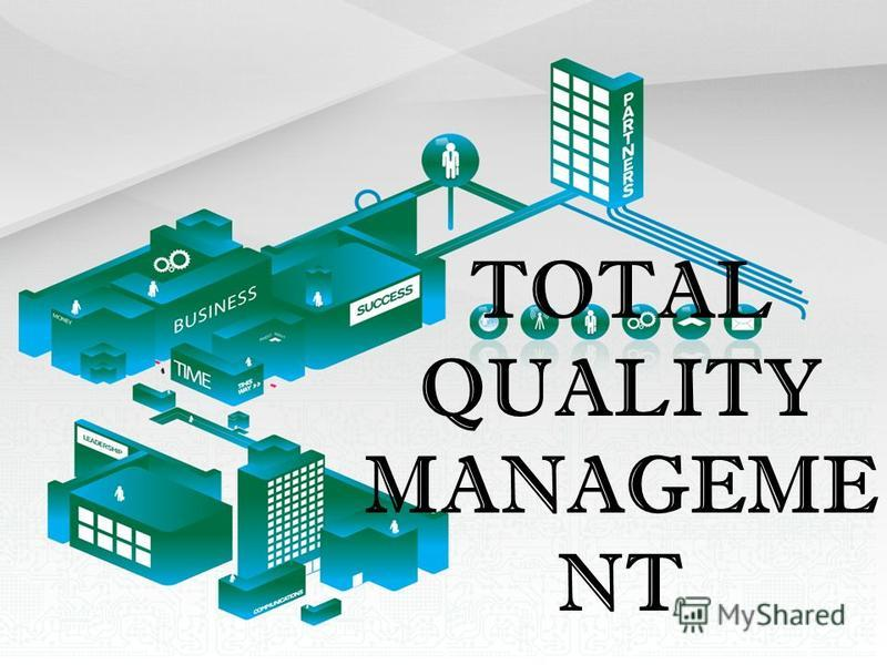TOTAL QUALITY MANAGEME NT