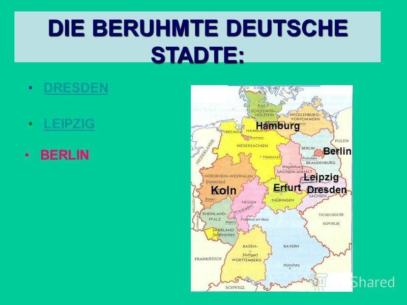 DRESDEN LEIPZIG DIE BERUHMTE DEUTSCHE STADTE: Koln Hamburg Berlin Erfurt Leipzig Dresden BERLIN