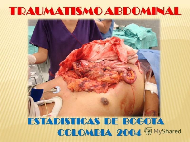 TRAUMATISMO ABDOMINAL ESTADISTICAS DE BOGOTA COLOMBIA 2004