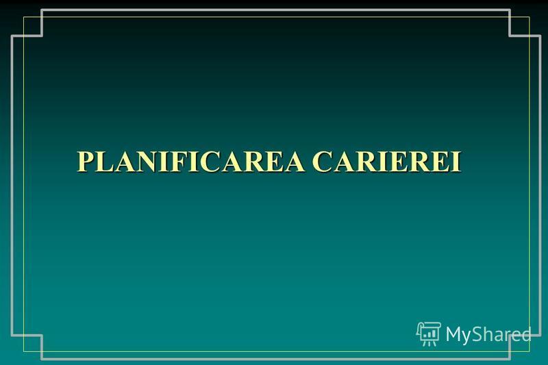 PLANIFICAREA CARIEREI