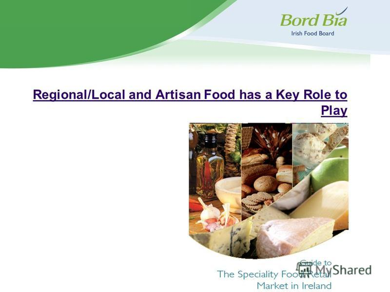 Regional/Local and Artisan Food has a Key Role to Play