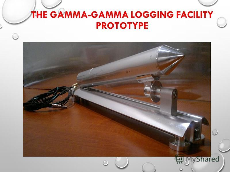 THE GAMMA-GAMMA LOGGING FACILITY PROTOTYPE