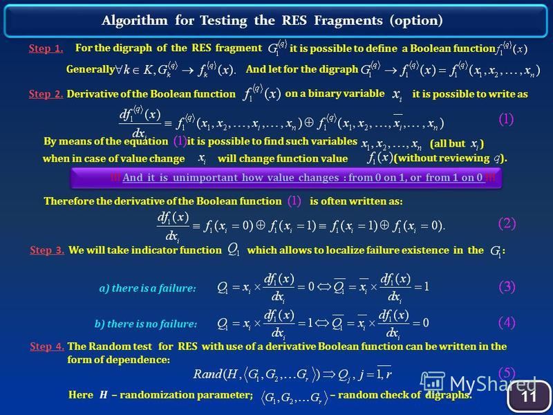 11 !!! And it is unimportant how value changes : from 0 on 1, or from 1 on 0 !!! Derivative of the Boolean function on a binary variable : Step 1. it is possible to define a Boolean function And let for the digraph Step 2. it is possible to write as