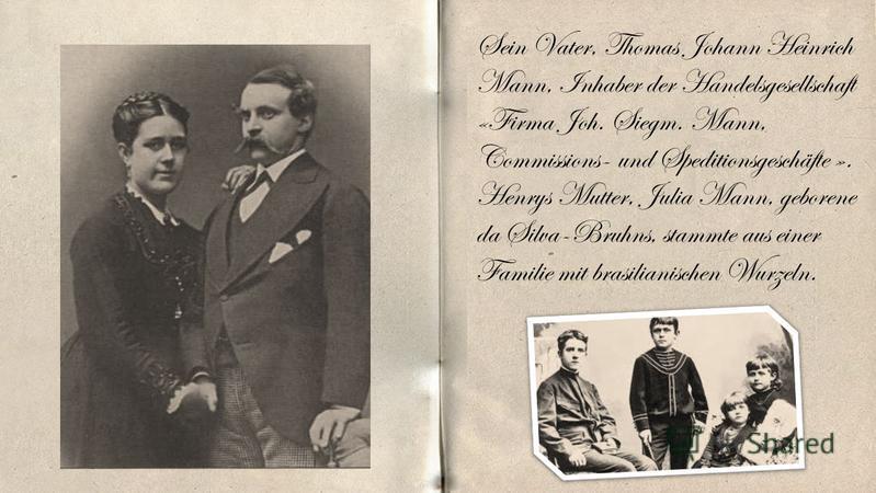 Sein Vater, Thomas Johann Heinrich Mann, Inhaber der Handelsgesellschaft «Firma Joh. Siegm. Mann, Commissions- und Speditionsgeschäfte ». Henrys Mutter, Julia Mann, geborene da Silva-Bruhns, stammte aus einer Familie mit brasilianischen Wurzeln.