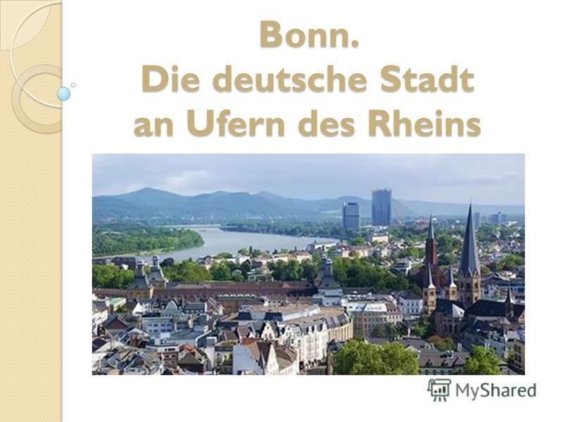 Bonn. Die deutsche Stadt an Ufern des Rheins