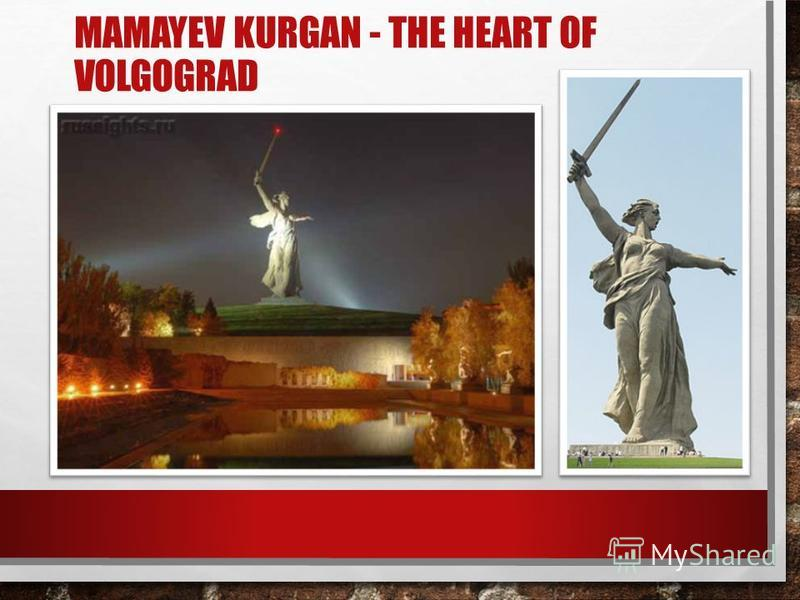 MAMAYEV KURGAN - THE HEART OF VOLGOGRAD