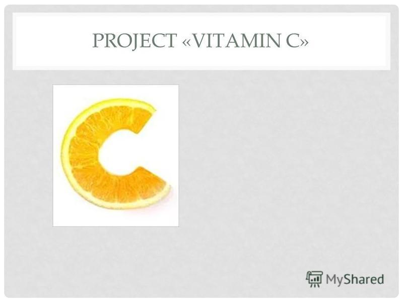 PROJECT «VITAMIN C»