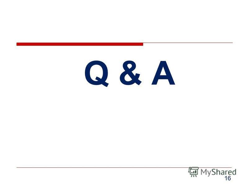 Q & AQ & A 16
