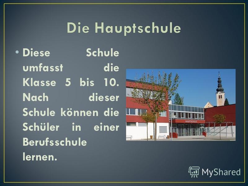 Diese Schule umfasst die Klasse 5 bis 10. Nach dieser Schule können die Schüler in einer Berufsschule lernen.