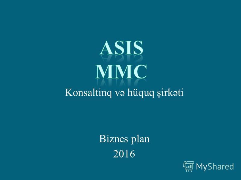 Konsaltinq və hüquq şirkəti Biznes plan 2016