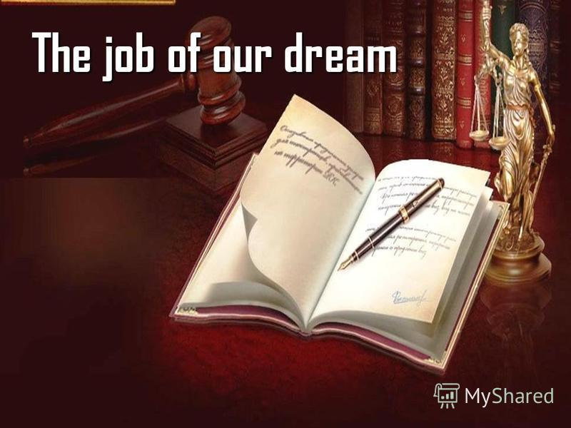 The job of our dream