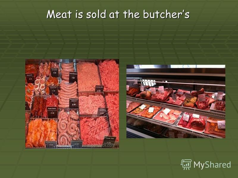 Meat is sold at the butchers