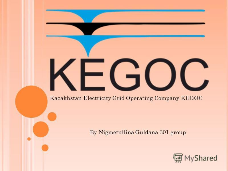 Kazakhstan Electricity Grid Operating Company KEGOC By Nigmetullina Guldana 301 group