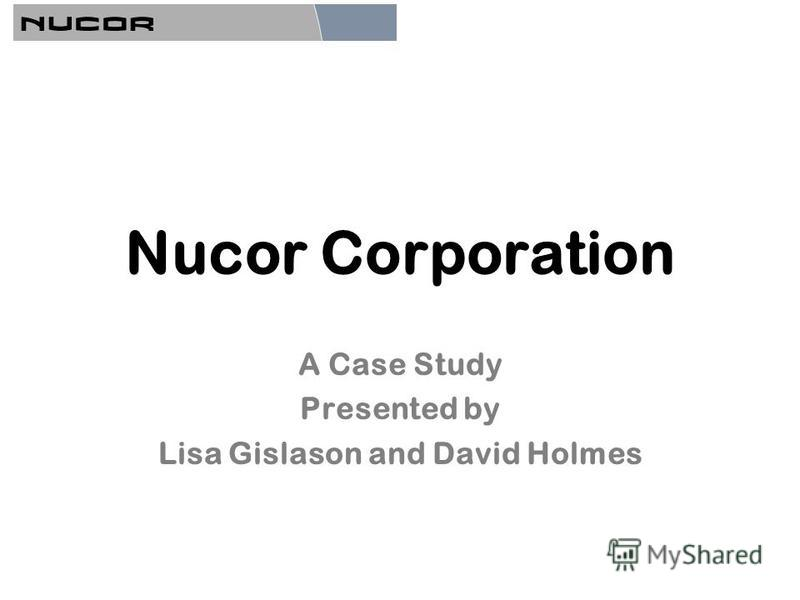 nucor corporation case study answers in management control system by robert Academic integrity & plagiarism in case write-ups, nucor corporation case reits food preparation case study managamenet management management theory.