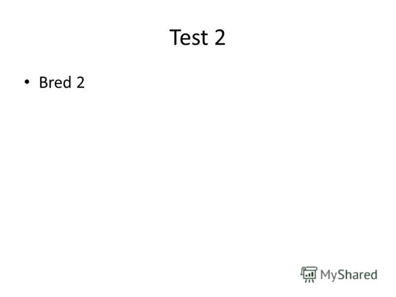 Test 2 Bred 2
