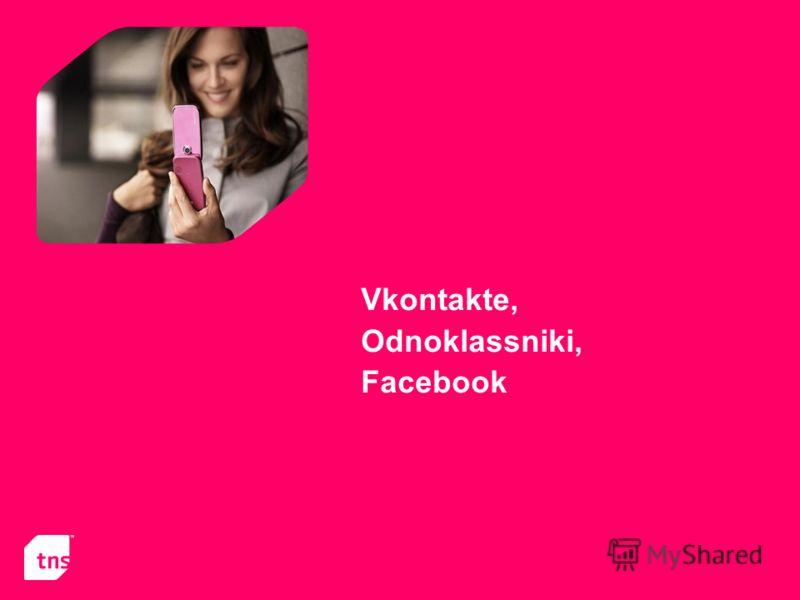 Vkontakte, Odnoklassniki, Facebook