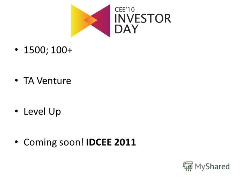 1500; 100+ TA Venture Level Up Coming soon! IDCEE 2011