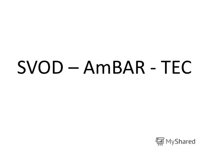 SVOD – AmBAR - TEC