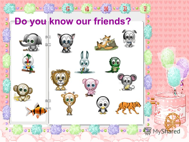 Do you know our friends?