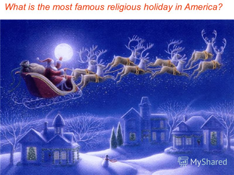 What is the most famous religious holiday in America?