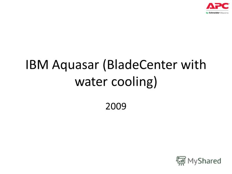 IBM Aquasar (BladeCenter with water cooling) 2009