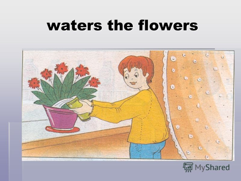waters the flowers