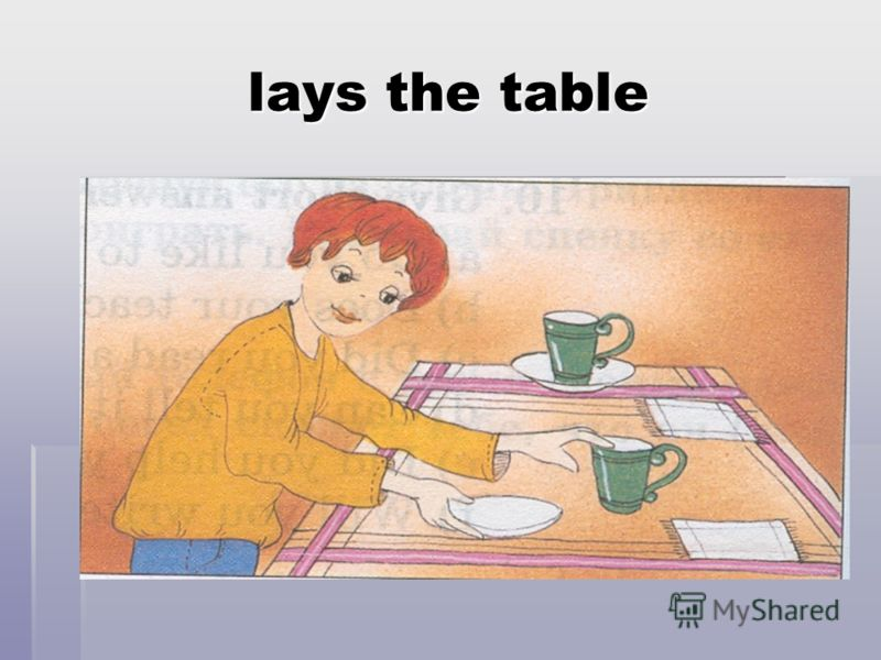 lays the table